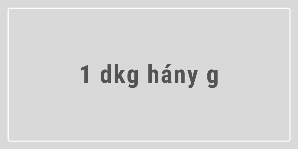 1 dkg hány g