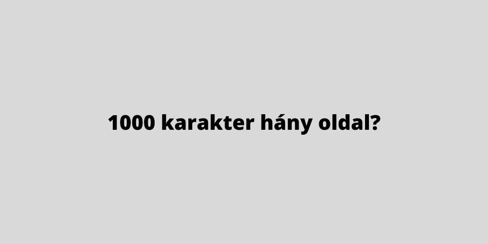 1000 karakter hány oldal