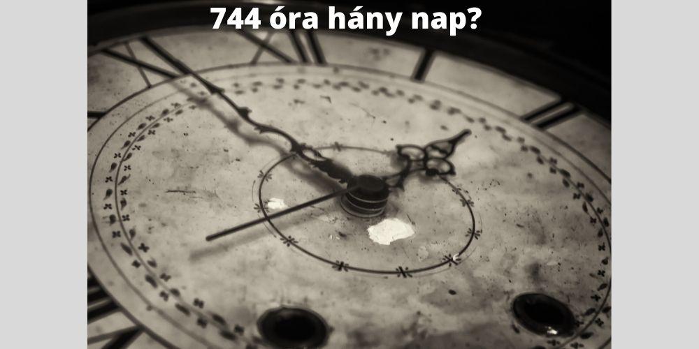744 óra hány nap