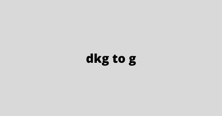 dkg to g