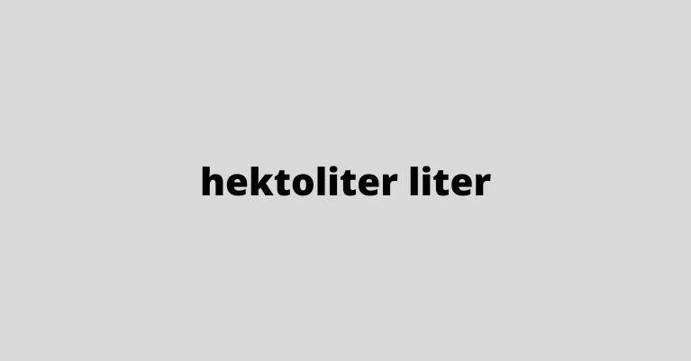 hektoliter liter