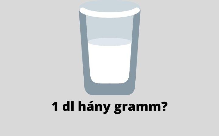 1 dl hány gramm